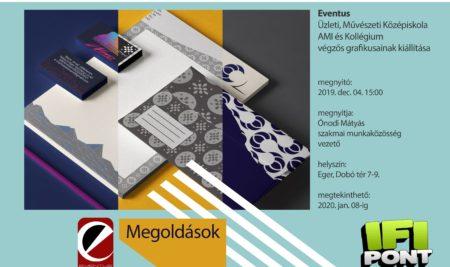 Megoldások címmel kiállítás nyílik a végzős grafikusaink munkáiból dec. 4-én 15 órakor.
